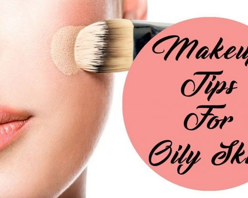 Best Makeup Tips for Oily Skin [2020 Updates]